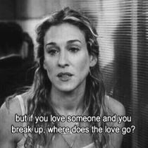 Dar dacă iubești pe cineva și vă despărțiți, unde se duce dragostea?